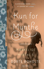 Kun for Mynthe